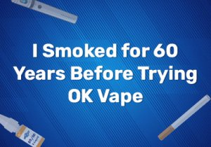 I Smoked for 60 Years Before Trying OK Vape