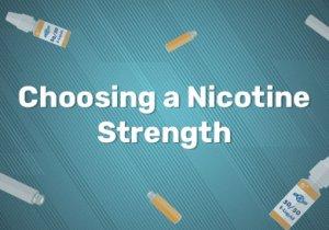 Choosing a Nicotine Strength