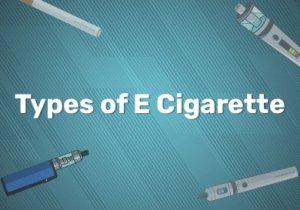 Types of E Cigarette