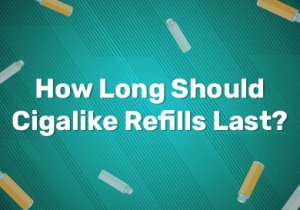 How Long Should Cigalike Refills Last?