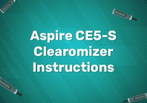 Aspire CE5-S Clearomizer Instructions