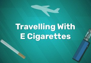 Travelling With E Cigarettes