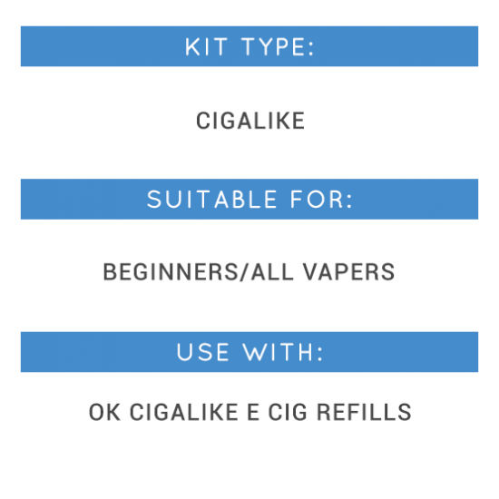 Kit Type: Cigalike, Suitable for: Beginners/all vapers, Use with: OK Cigalike E Cig Refills