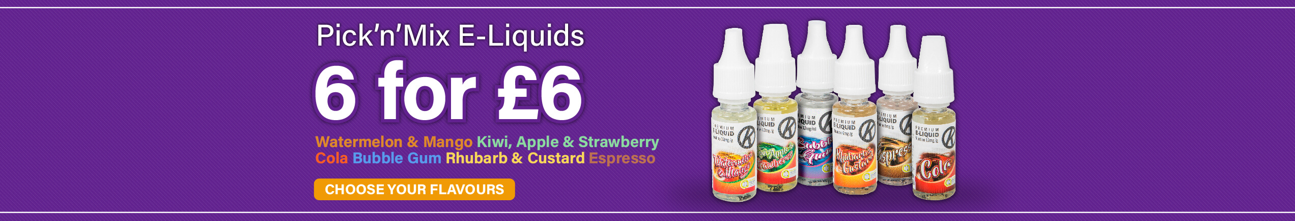 £1 E-Liquids Offer Banner - Six bottles for £6