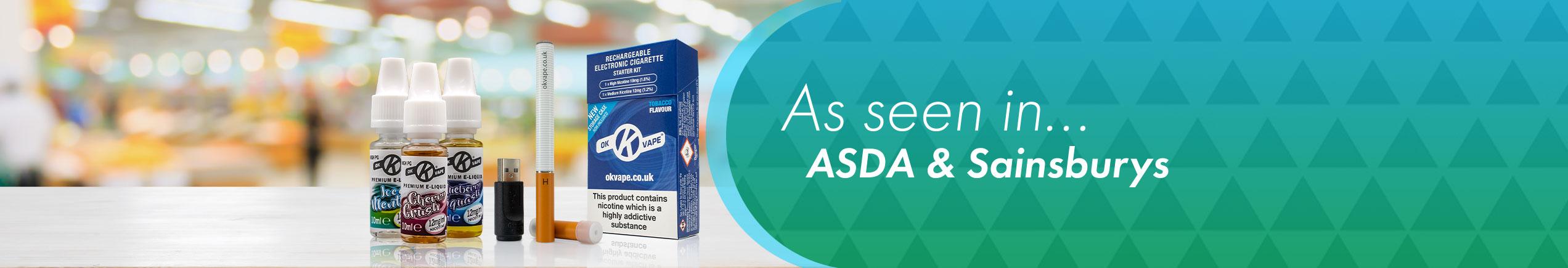 Homepage Slider Image - OK Vape As Seen In ASDA & Sainsburys