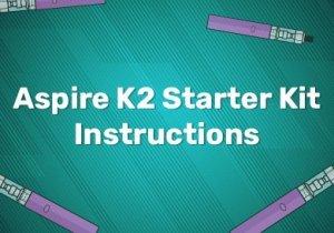 Aspire K2 Starter Kit Instructions