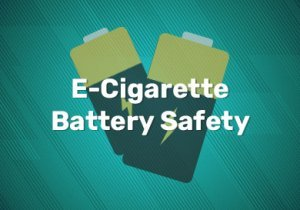 E-Cigarette Battery Safety Blog Preview Image